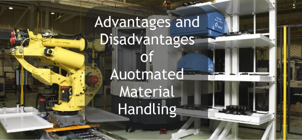 Advantages and Disadvantages of Automated Material Handling graphic